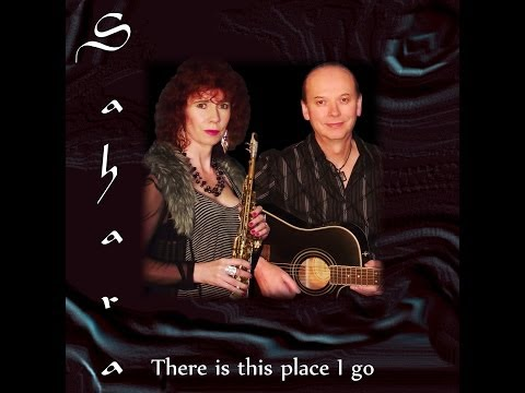 Sahara -'There is this place I go' D &amp; T LongSahara Music .mpg