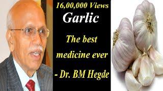 Garlic - The best medicine ever - Dr. BM Hegde latest speech | Natural medicine