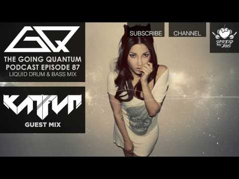 GQ Podcast - Liquid Drum & Bass Mix & KATFYR Guest Mix [Ep.87]