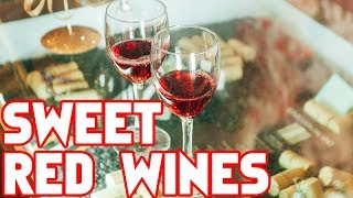 6 Sweet Red Wines You Need To Know