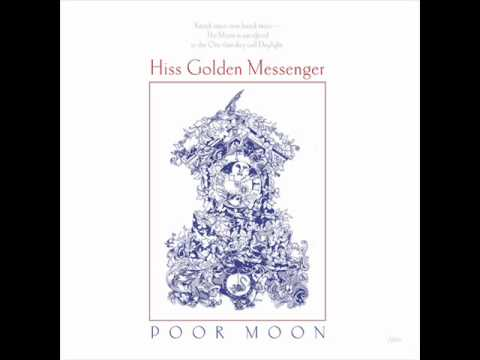 Hiss Golden Messenger - Super Blue Two Days Clean
