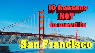 Top 10 Reasons NOT to Move To San Francisco.