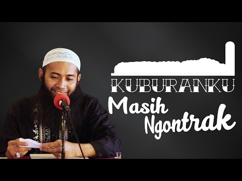 Video Singkat: Kuburanku Masih Ngontrak - Ustadz Dr. Syafiq Riza Basalamah, MA