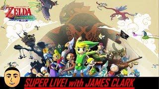 The Legend of Zelda: The Wind Waker HD - Part 13   Super Live! with James Clark