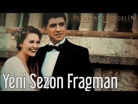 İstanbullu Gelin Yeni Sezon Fragman