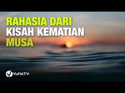 Rahasia Dari Kisah Kematian Nabi Musa - Ustadz Abu Haidar - Lima Menit yang Menginspirasi