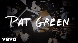 Pat Green New Song