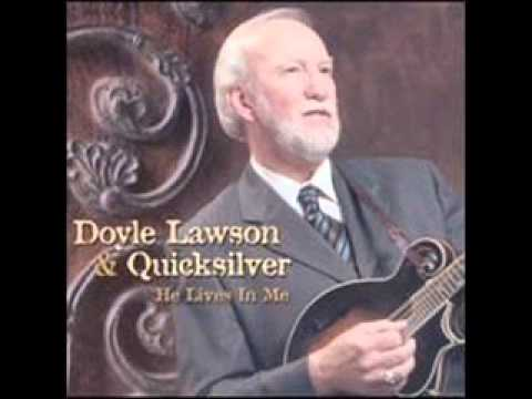 Doyle Lawson & Quicksilver  - He Lives In Me