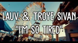Lauv Troye Sivan I 39 M So Tired Audio