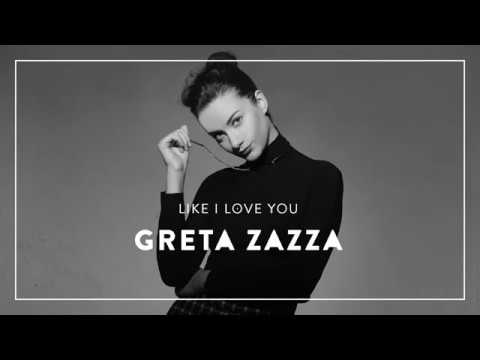 Greta Zazza - Like I Love You