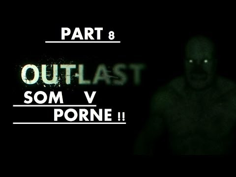Let's Play Horror Game Outlast #8 : Som V Porne !! + Facecam For Denis video