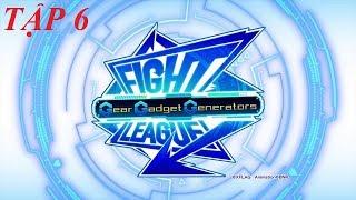 Những Chiến Binh Công Nghệ | TẬP 6 -  Fight.League.Gear.Gadget.Generators