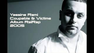 Yassine RAMI - Coupable & victime (2005)