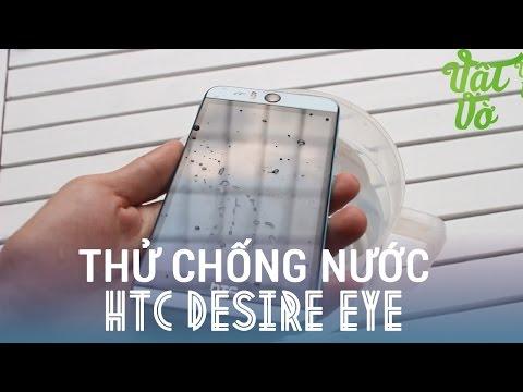 [Review dạo] Thử khả năng chống nước của HTC Desire EYE - không cần che cổng sạc