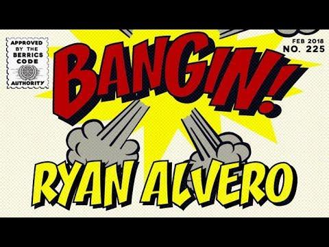Ryan Alvero - Bangin!