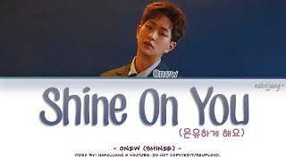 Onew 온유 Shine On You 온유하게 해요 Color Coded Eng Rom Han 가사