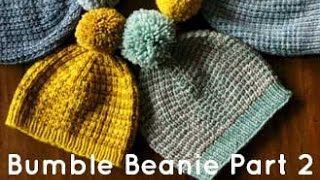 Tin Can Knits Special Series - Bumble Beanie Tutorial Part 2/3