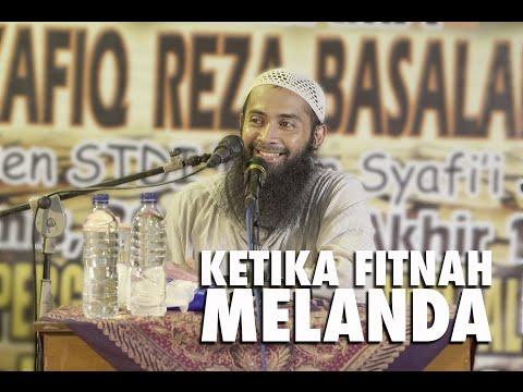 Ketika Fitnah Melanda - Ustadz Syafiq Reza Basalamah