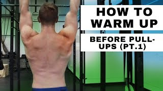 How to Warm Up for Pull-Ups (Pt.1)
