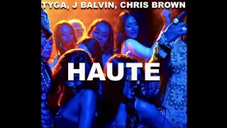 Tyga - Haute ft. J Balvin Chris Brown (DJ NCS AFROBEATS REMIX)