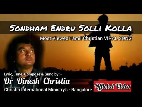 Sontham endru solli kolla - Original Track - Dr.Dinesh Christia Bangalore