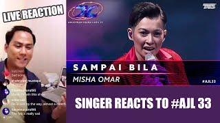 [SINGER REACTS] Sampai Bila - Misha Omar | #AJL33