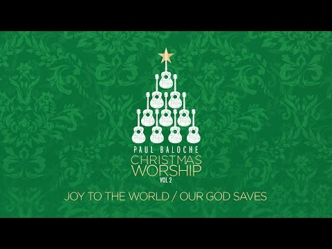 Paul Baloche - Joy To The World Our God Saves