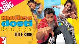 download lagu Mujhse Dosti Karoge - Full Title Song  Hrithik gratis