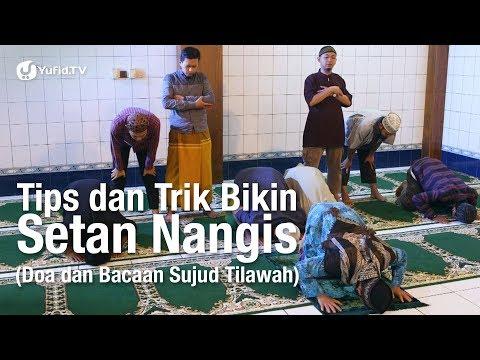 Tips & Trik Bikin Setan Nangis (Doa dan Bacaan Sujud Tilawah dalam Sholat)