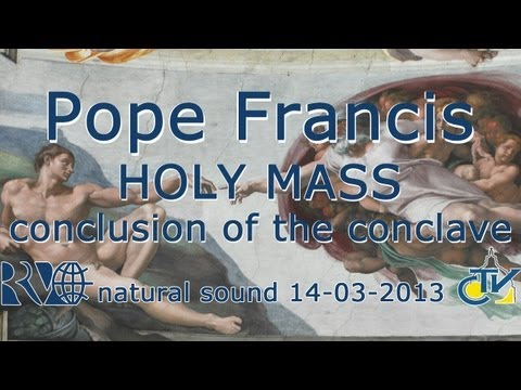 Pope Francis Holy Mass conclusion of the Conclave