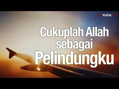 Ceramah Agama:  Cukuplah Allah Sebagai Pelindungku – Ustadz Mubarok Bamualim, Lc., M.HI.