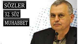 Prof. Dr. Ahmet Akgündüz - Sözler 32. Söz - Muhabbet Bahsi
