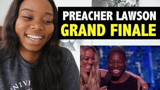 PREACHER LAWSON - GRAND FINALE - AMERICA'S GOT TALENT 2017 - REACTION!