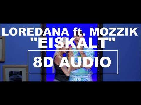 [8D Audio] LOREDANA - Eiskalt feat. MOZZIK I DEUTSCHRAP 8D + LYRICS