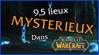 9.5 Lieux MYSTERIEUX de World of Warcraft