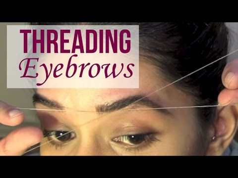 Threading Eyebrows   How To Thread   Eyebrow Threading Tutorial