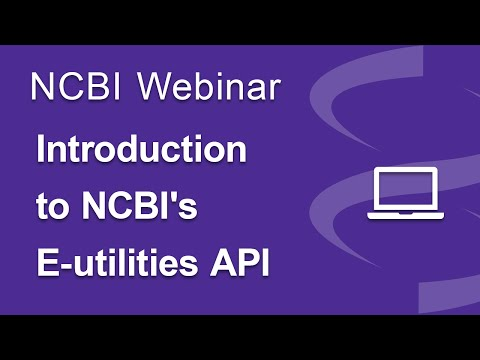 Webinar: Introduction to NCBI's E-utilities API