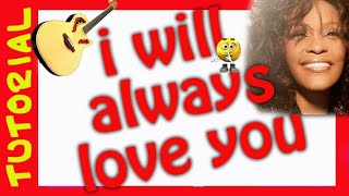 Como tocar I will always love you de WHITNEY HOUSTON en Guitarra