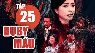 Ruby Máu - Tập 25 | Phim hình sự Việt Nam hay nhất 2019 | ANTV