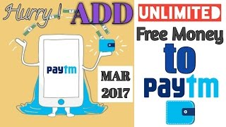 ADD UNLIMITED FREE MONEY TO PAYTM WALLET | MARCH 2017 | MUST WATCH