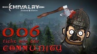 SgtRumpel zockt CHIVALRY mit der Community 006 [deutsch] [720p]
