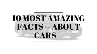 The Unknown Facts About Your Car !