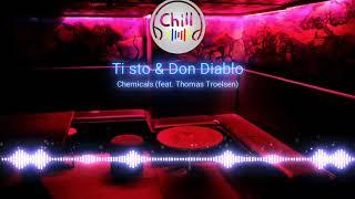 Tiësto & Don Diablo - Chemicals (feat. Thomas Troelsen) (Extended Mix)