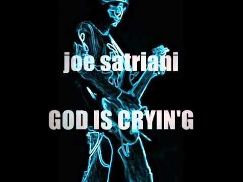 Joe Satriani - God Is Crying