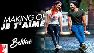 Making Of The Song - Je T'aime (I Love You) Song | Befikre | Ranveer Singh | Vaani Kapoor