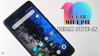 MIUI 10 9.4.18 Android Pie Update For Redmi Note 4/4X || Review & Download Links