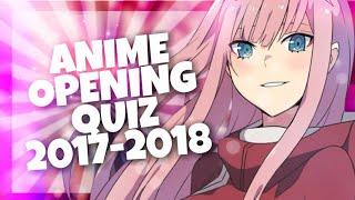 ANIME OPENING QUIZ | 30 SONGS [2017-2018]