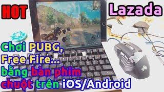 Quá HÓT - Chơi PUBG Mobile, Free Fire... Bằng bàn phím chuột trên iOS và Android