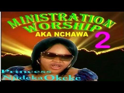 Princess Njideka Okeke - Ministration Worship(aka Nchawa) 2 - Nigerian Gospel Music video