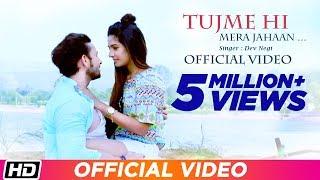 Tujme Hi Mera Jahaan | Official Video | Dev Negi | B. K. Samant | Aslam Keyi | New Indipop 2017